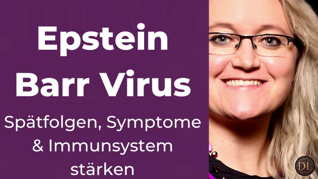 Epstein Barr Virus Spätfolgen, Krebs, Symptome, Therapie, Immunsystem